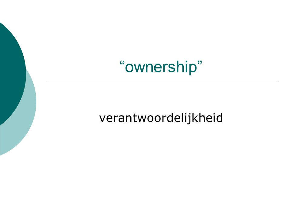 """""""ownership"""" verantwoordelijkheid"""