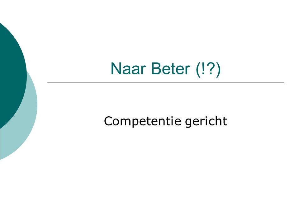 Naar Beter (!?) Competentie gericht