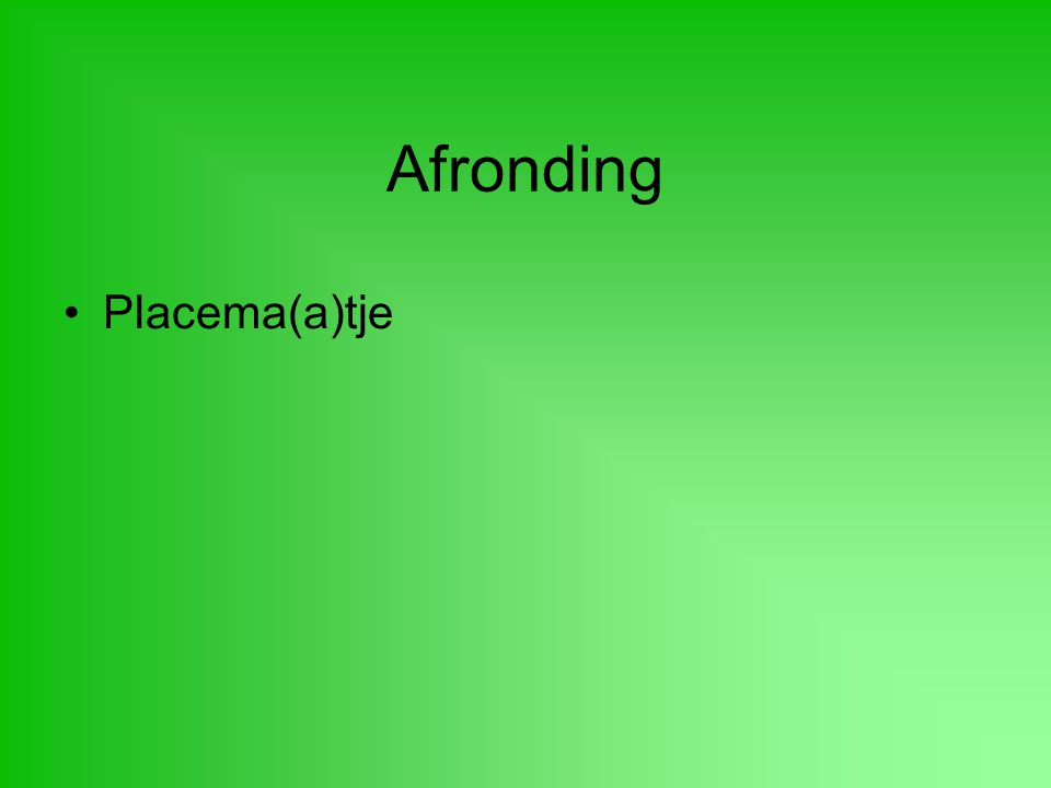 Afronding Placema(a)tje