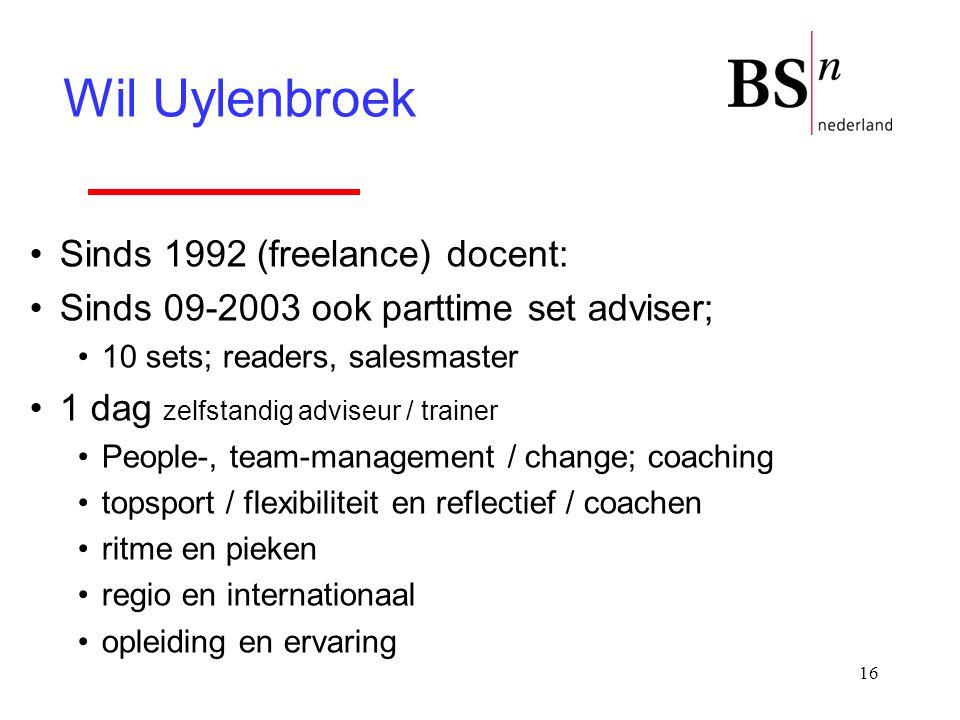 16 Sinds 1992 (freelance) docent: Sinds 09-2003 ook parttime set adviser; 10 sets; readers, salesmaster 1 dag zelfstandig adviseur / trainer People-,