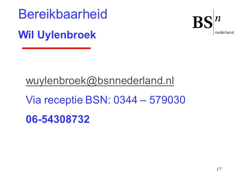 17 wuylenbroek@bsnnederland.nl Via receptie BSN: 0344 – 579030 06-54308732 Bereikbaarheid Wil Uylenbroek