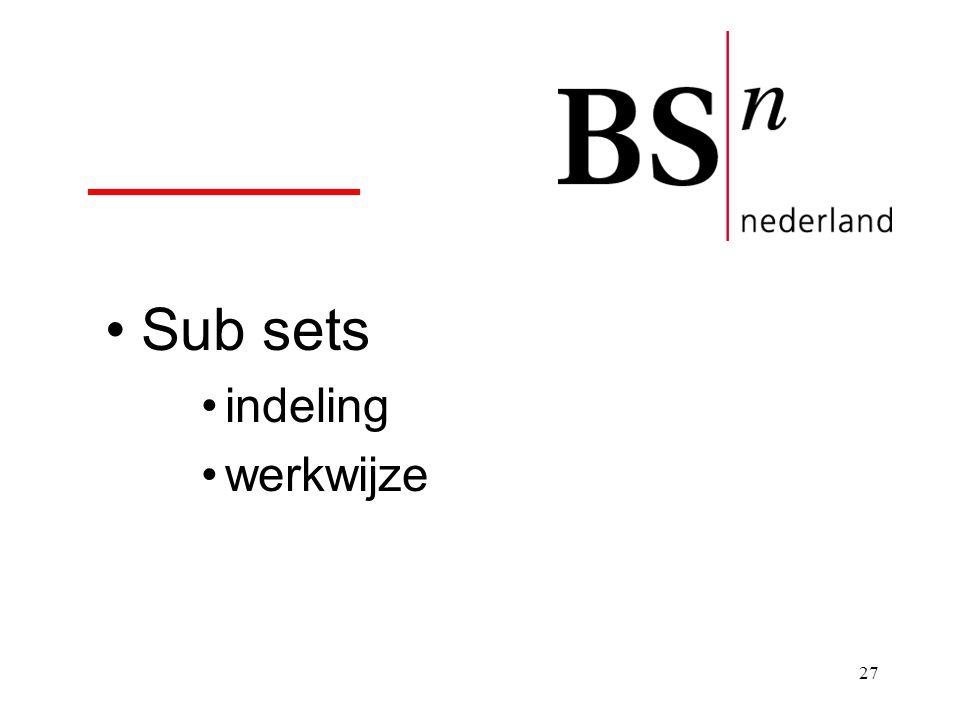 27 Sub sets indeling werkwijze