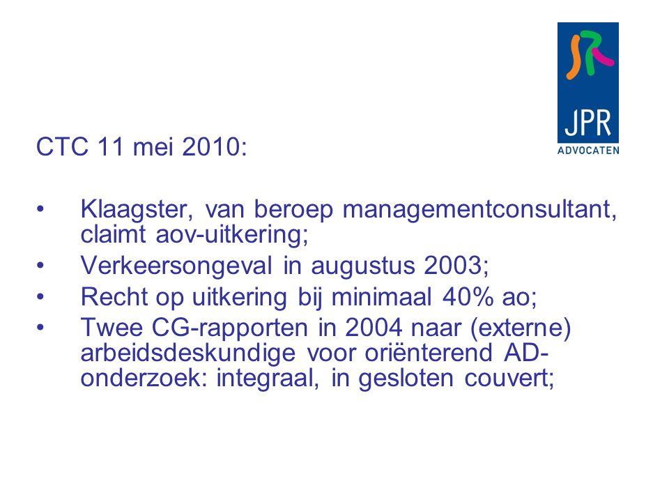 CTC 11 mei 2010: Klaagster, van beroep managementconsultant, claimt aov-uitkering; Verkeersongeval in augustus 2003; Recht op uitkering bij minimaal 4