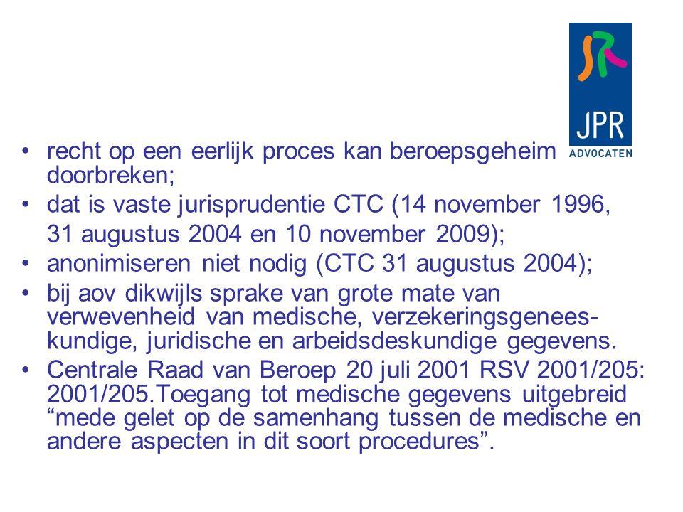 recht op een eerlijk proces kan beroepsgeheim doorbreken; dat is vaste jurisprudentie CTC (14 november 1996, 31 augustus 2004 en 10 november 2009); an