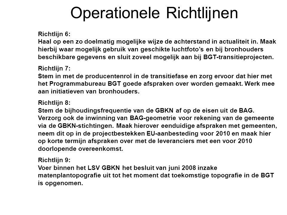 16 22-7-2014 Basisregistratie Grootschalige Topografie Operationele Richtlijnen Richtlijn 6: Haal op een zo doelmatig mogelijke wijze de achterstand i