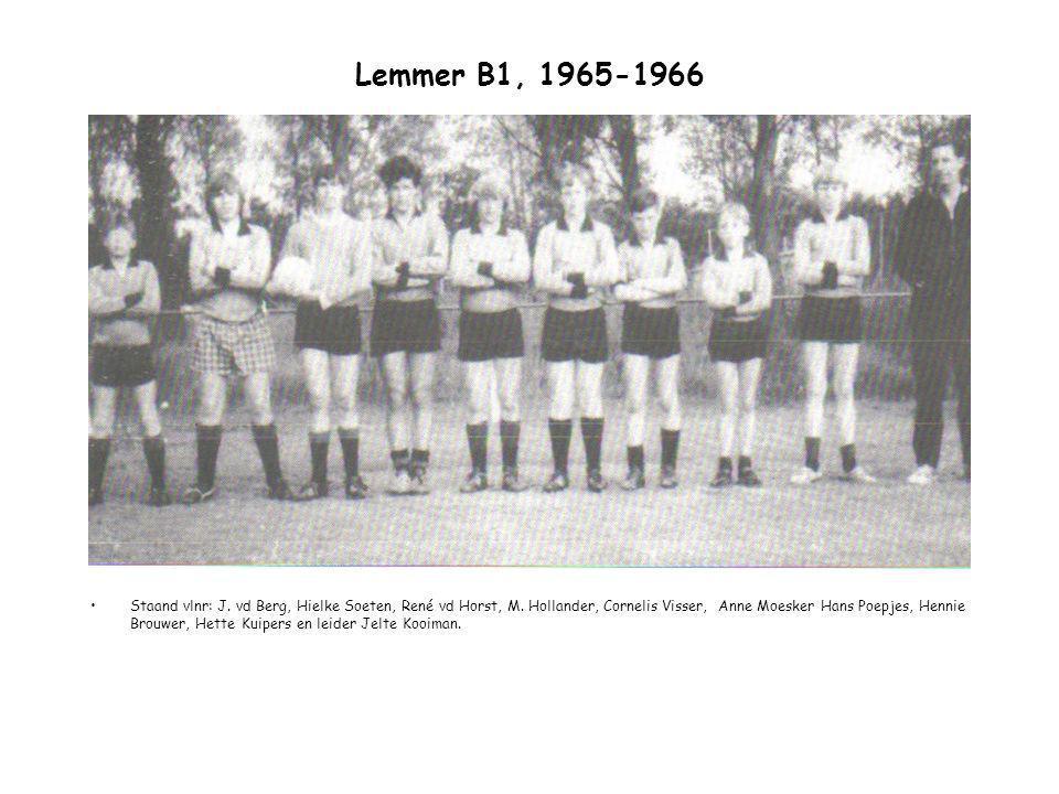 Lemmer B1, 1965-1966 Staand vlnr: J. vd Berg, Hielke Soeten, René vd Horst, M. Hollander, Cornelis Visser, Anne Moesker Hans Poepjes, Hennie Brouwer,