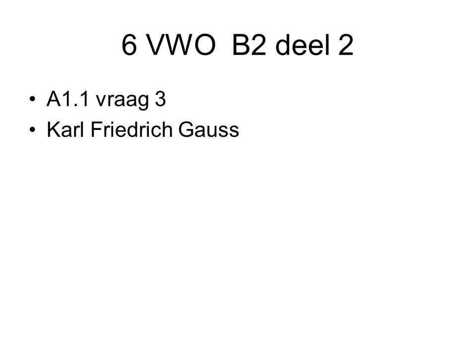6 VWO B2 deel 2 A1.1 vraag 3 Karl Friedrich Gauss