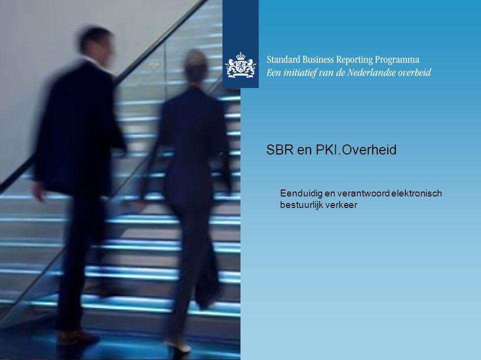 SBR en PKI.Overheid Eenduidig en verantwoord elektronisch bestuurlijk verkeer