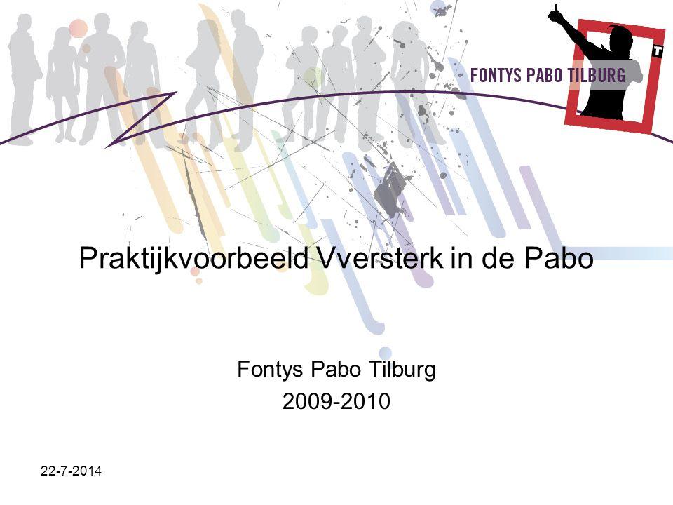 22-7-2014 Praktijkvoorbeeld Vversterk in de Pabo Fontys Pabo Tilburg 2009-2010