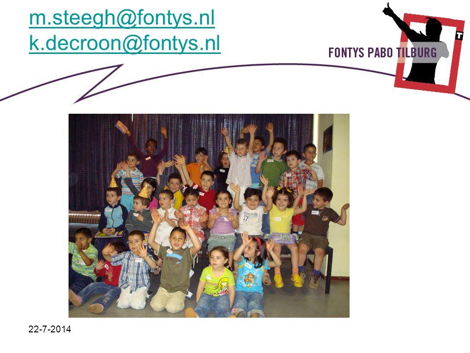 22-7-2014 m.steegh@fontys.nl k.decroon@fontys.nl
