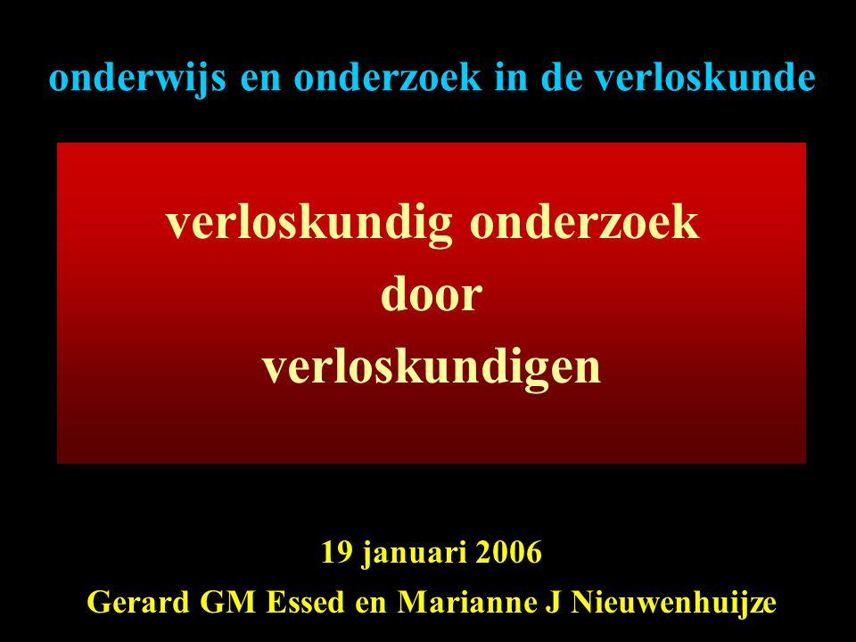 onderwijs en onderzoek in de verloskunde verloskundig onderzoek door verloskundigen 19 januari 2006 Gerard GM Essed en Marianne J Nieuwenhuijze