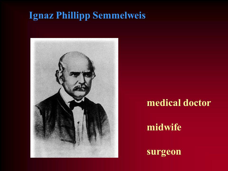 medical doctor midwife surgeon Ignaz Phillipp Semmelweis