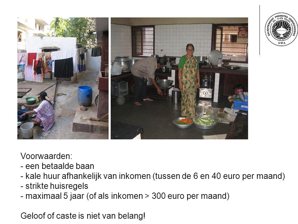 Voorwaarden: - een betaalde baan - kale huur afhankelijk van inkomen (tussen de 6 en 40 euro per maand) - strikte huisregels - maximaal 5 jaar (of als