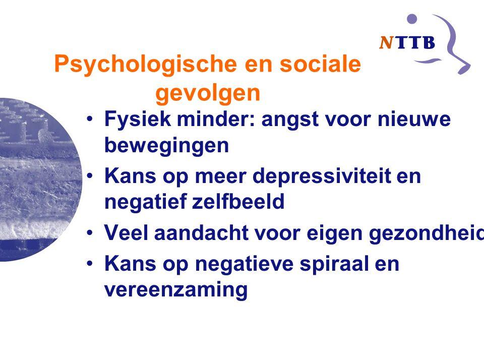 Psychologische en sociale gevolgen Fysiek minder: angst voor nieuwe bewegingen Kans op meer depressiviteit en negatief zelfbeeld Veel aandacht voor ei