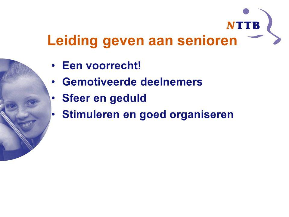 Leiding geven aan senioren Een voorrecht! Gemotiveerde deelnemers Sfeer en geduld Stimuleren en goed organiseren