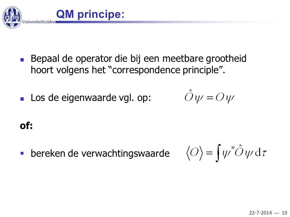 """22-7-2014  10 QM principe: Bepaal de operator die bij een meetbare grootheid hoort volgens het """"correspondence principle"""". Los de eigenwaarde vgl. op"""