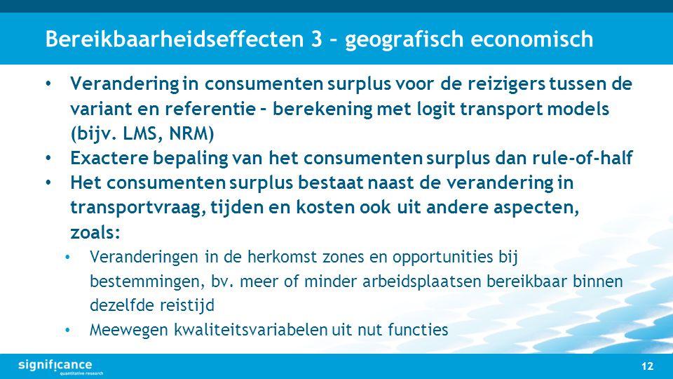 Bereikbaarheidseffecten 3 – geografisch economisch 12 Verandering in consumenten surplus voor de reizigers tussen de variant en referentie – berekenin
