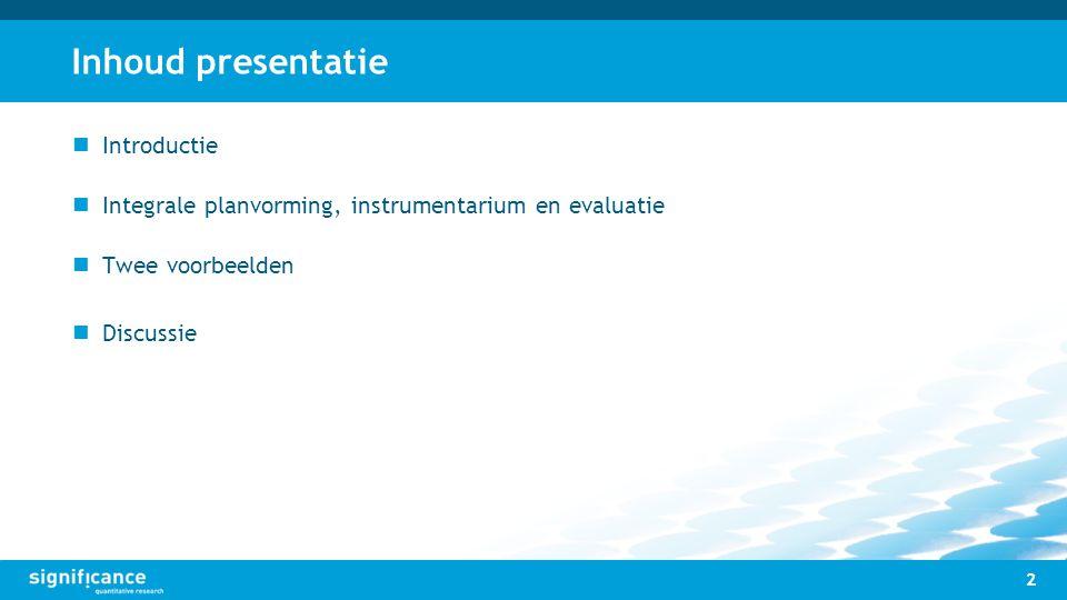Inhoud presentatie Introductie Integrale planvorming, instrumentarium en evaluatie Twee voorbeelden Discussie 2