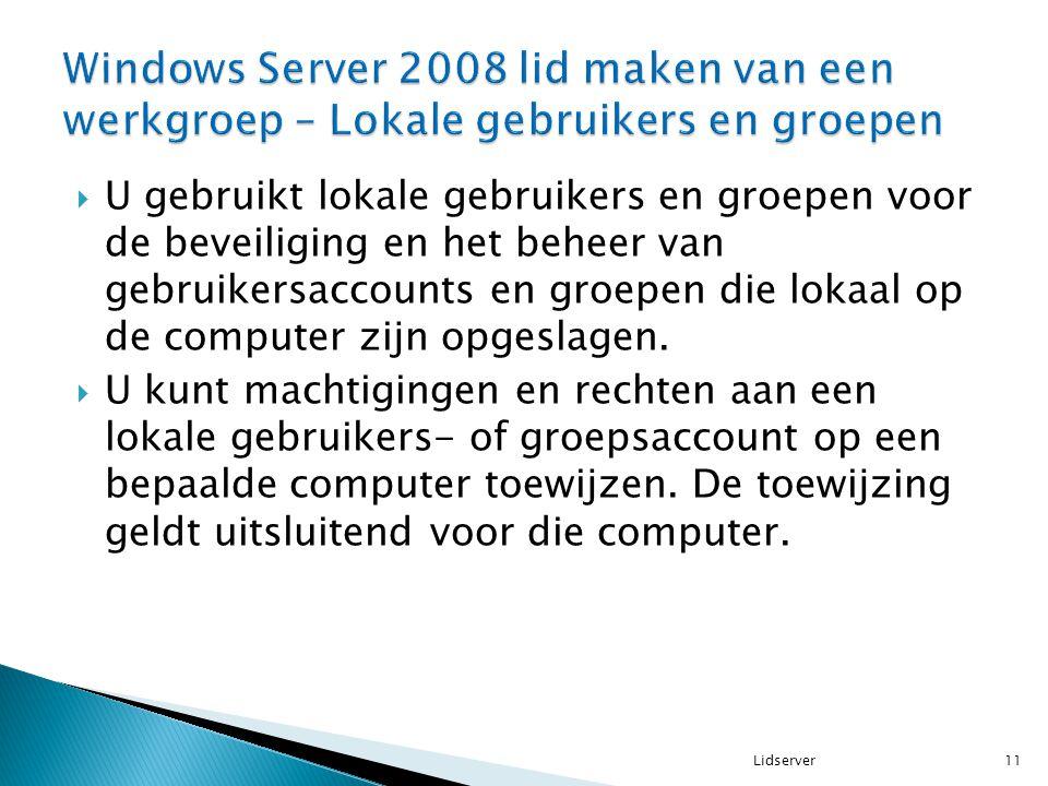 U gebruikt lokale gebruikers en groepen voor de beveiliging en het beheer van gebruikersaccounts en groepen die lokaal op de computer zijn opgeslage