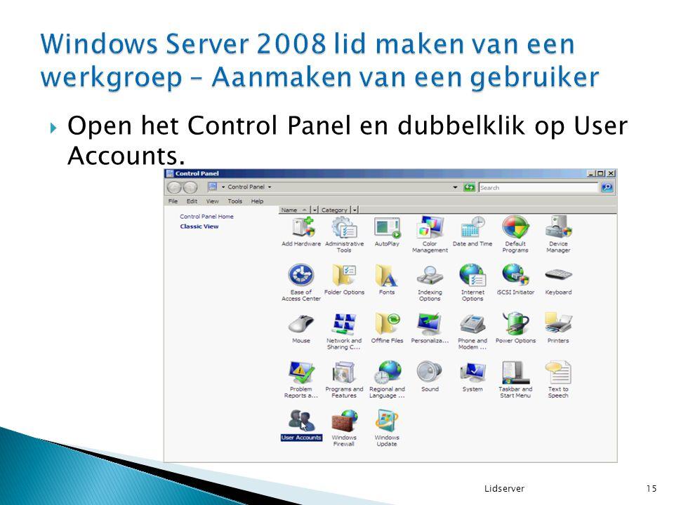  Open het Control Panel en dubbelklik op User Accounts. 15Lidserver