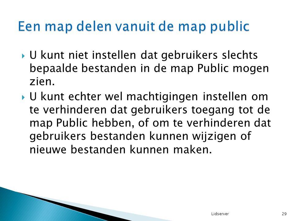  U kunt niet instellen dat gebruikers slechts bepaalde bestanden in de map Public mogen zien.  U kunt echter wel machtigingen instellen om te verhin