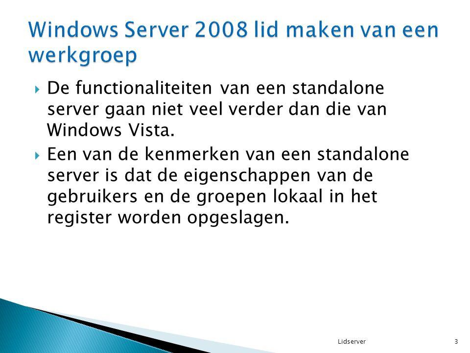  De functionaliteiten van een standalone server gaan niet veel verder dan die van Windows Vista.  Een van de kenmerken van een standalone server is