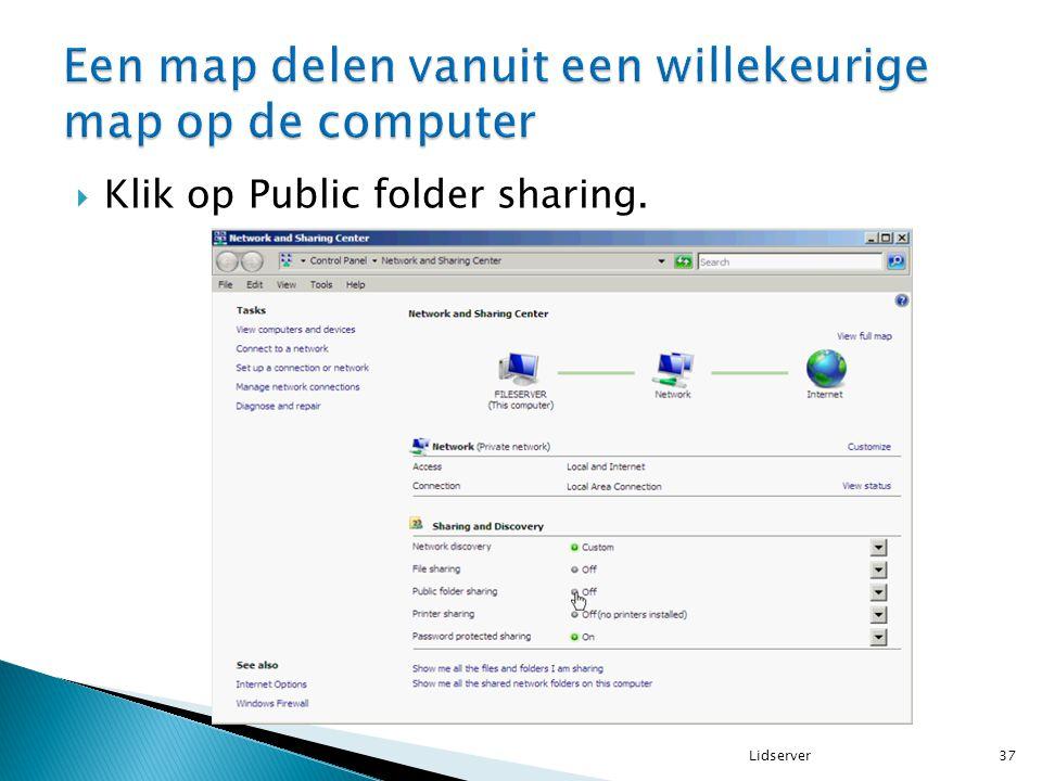  Klik op Public folder sharing. 37Lidserver