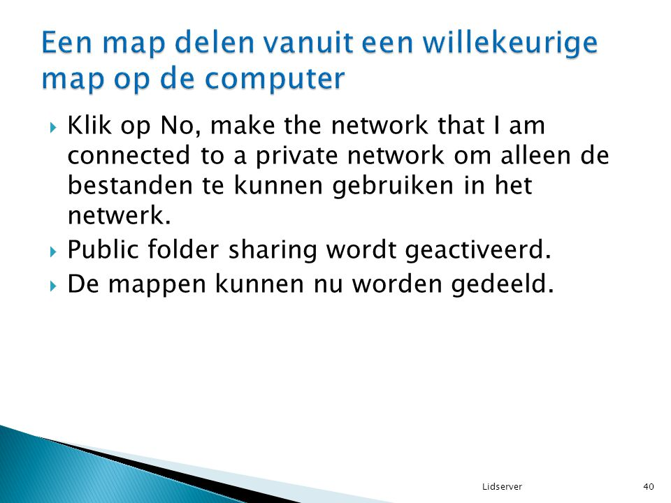  Klik op No, make the network that I am connected to a private network om alleen de bestanden te kunnen gebruiken in het netwerk.