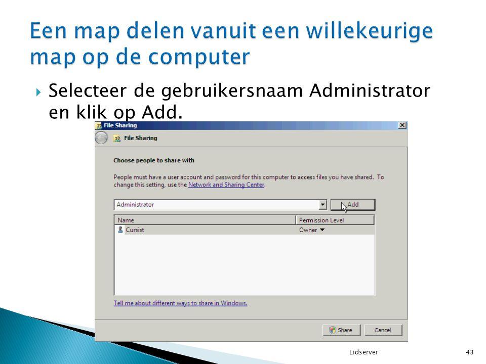  Selecteer de gebruikersnaam Administrator en klik op Add. 43Lidserver