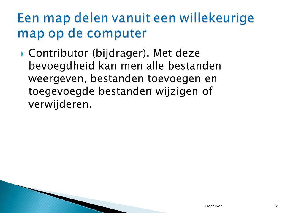  Contributor (bijdrager). Met deze bevoegdheid kan men alle bestanden weergeven, bestanden toevoegen en toegevoegde bestanden wijzigen of verwijderen
