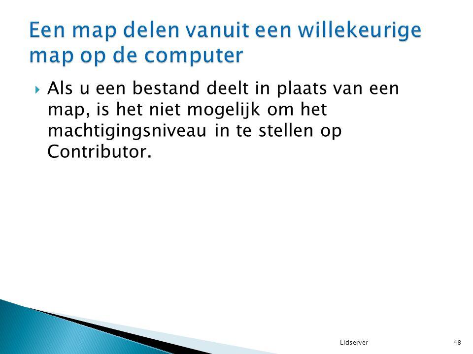  Als u een bestand deelt in plaats van een map, is het niet mogelijk om het machtigingsniveau in te stellen op Contributor. 48Lidserver