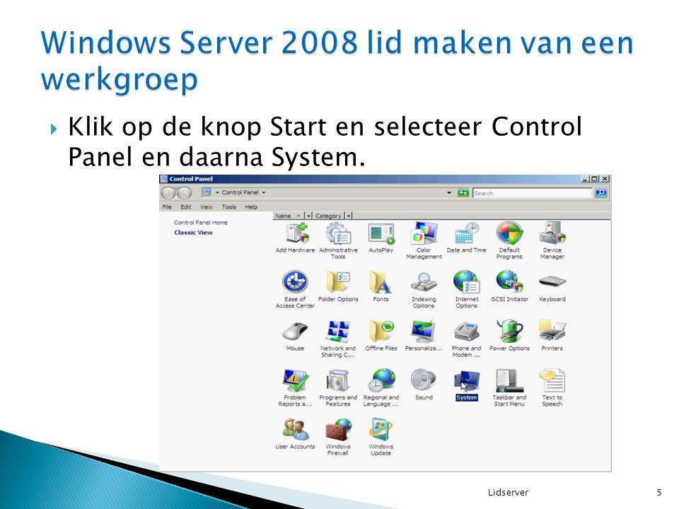  Klik op de knop Start en selecteer Control Panel en daarna System. 5Lidserver