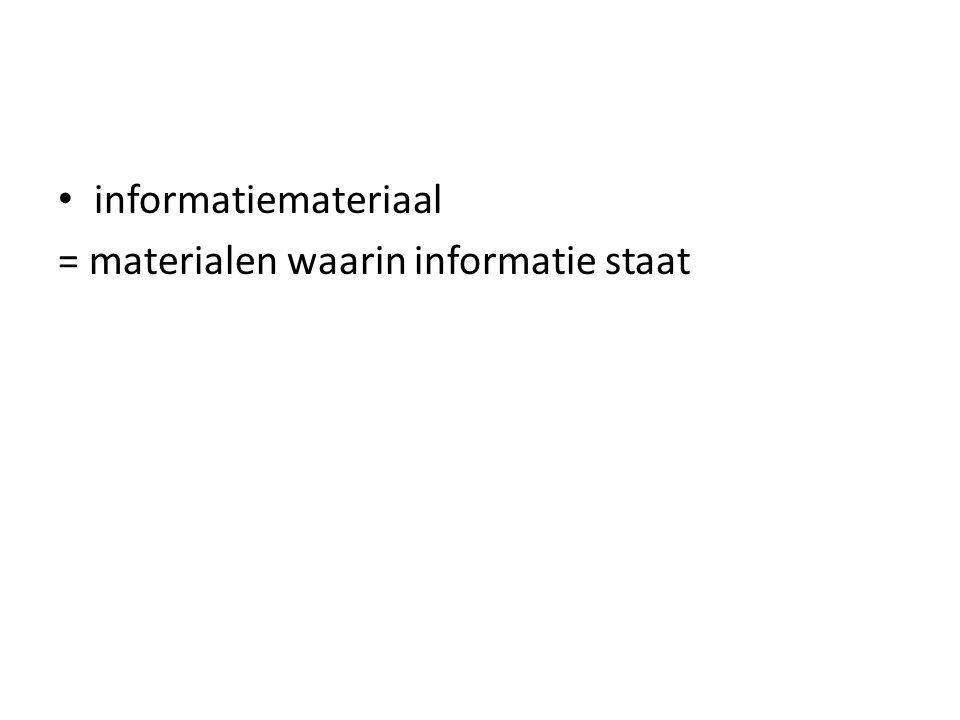 = materialen waarin informatie staat