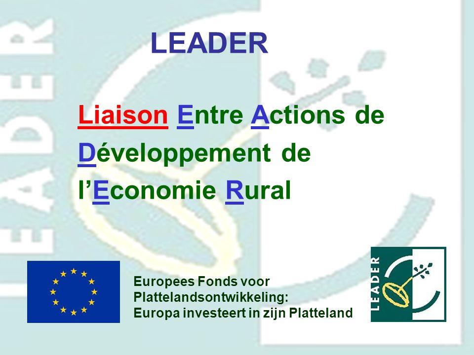 Liaison Entre Actions de Développement de l'Economie Rural LEADER Europees Fonds voor Plattelandsontwikkeling: Europa investeert in zijn Platteland