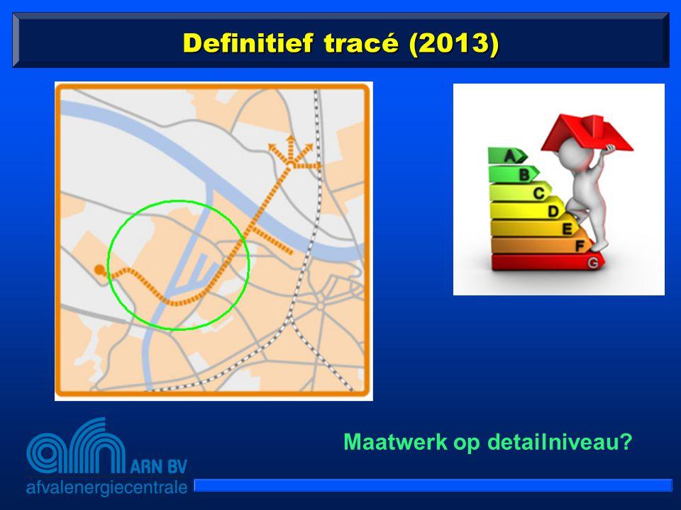 Definitief tracé (2013) Maatwerk op detailniveau?