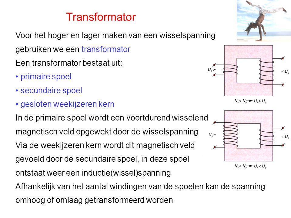 Transformator Voor het hoger en lager maken van een wisselspanning gebruiken we een transformator Een transformator bestaat uit: primaire spoel secund