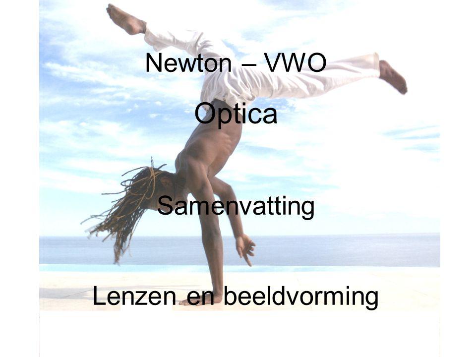Newton – VWO Optica Samenvatting Lenzen en beeldvorming