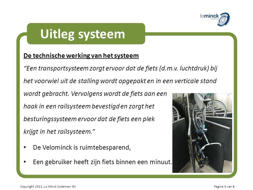 """Copyright 2011, Lo Minck Systemen BV Uitleg systeem De technische werking van het systeem """"Een transportsysteem zorgt ervoor dat de fiets (d.m.v. luch"""
