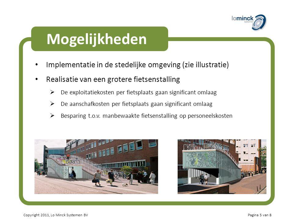 Copyright 2011, Lo Minck Systemen BV Mogelijkheden Implementatie in de stedelijke omgeving (zie illustratie) Realisatie van een grotere fietsenstallin
