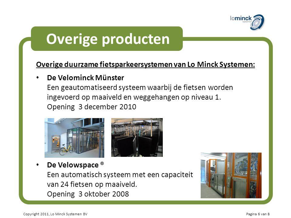 Copyright 2011, Lo Minck Systemen BV Overige producten Overige duurzame fietsparkeersystemen van Lo Minck Systemen: De Velominck Münster Een geautomat