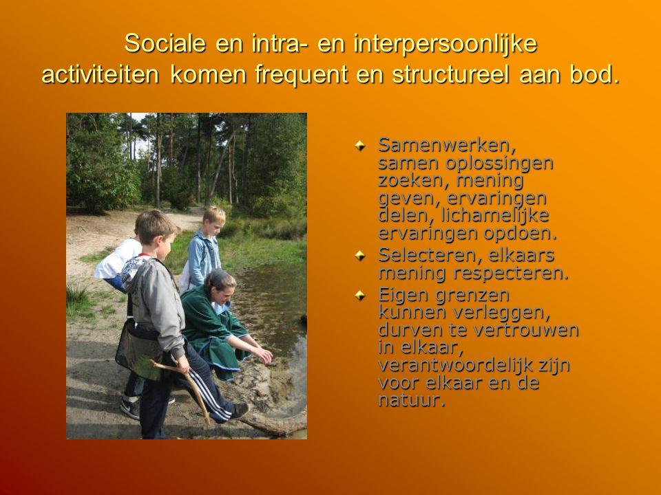 Sociale en intra- en interpersoonlijke activiteiten komen frequent en structureel aan bod. Samenwerken, samen oplossingen zoeken, mening geven, ervari