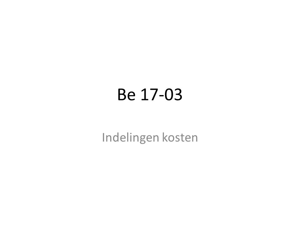 Be 17-03 Indelingen kosten