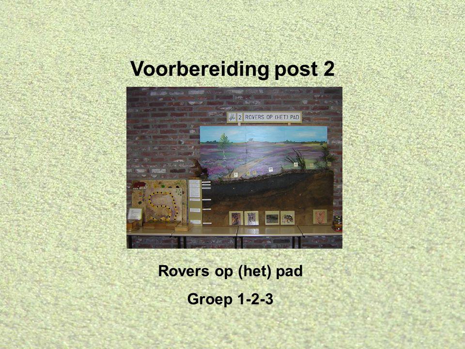 Voorbereiding post 2 Rovers op (het) pad Groep 1-2-3