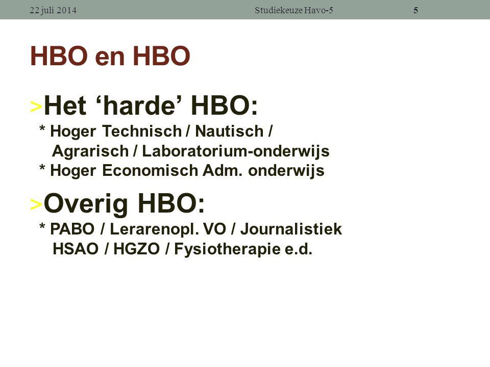 5 HBO en HBO > Het 'harde' HBO: * Hoger Technisch / Nautisch / Agrarisch / Laboratorium-onderwijs * Hoger Economisch Adm.