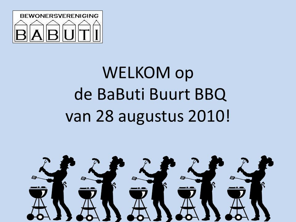 WELKOM op de BaButi Buurt BBQ van 28 augustus 2010!