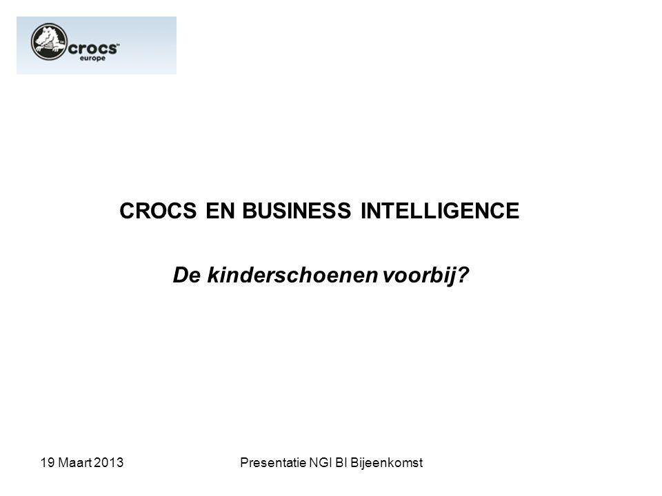 19 Maart 2013Presentatie NGI BI Bijeenkomst Onderwerpen Introductie Crocs : van one style brand naar lifestyle brand Business Intelligence en Crocs Valkuilen van een succesbedrijf en de rol van BI Ervaring met outsourcing Tips