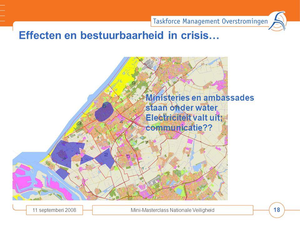 18 11 septemberi 2008Mini-Masterclass Nationale Veiligheid Effecten en bestuurbaarheid in crisis… Ministeries en ambassades staan onder water Electric