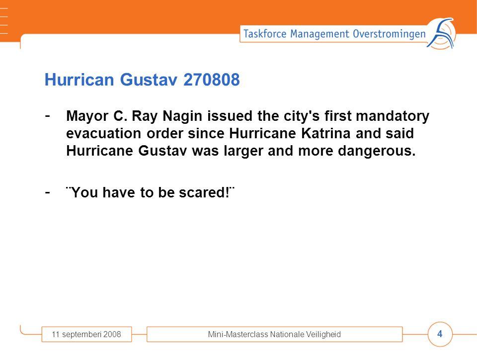 4 11 septemberi 2008Mini-Masterclass Nationale Veiligheid Hurrican Gustav 270808 - Mayor C.