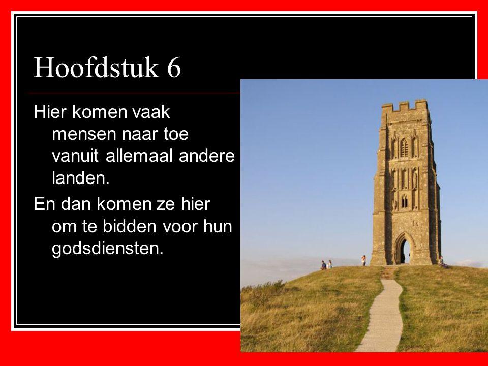 Hoofdstuk 6 Hier komen vaak mensen naar toe vanuit allemaal andere landen. En dan komen ze hier om te bidden voor hun godsdiensten.
