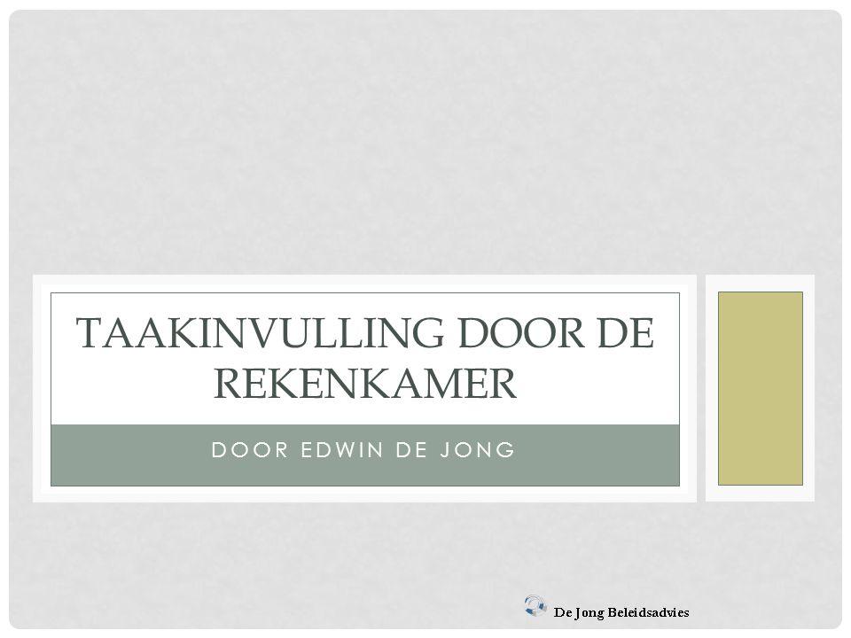 DOOR EDWIN DE JONG TAAKINVULLING DOOR DE REKENKAMER